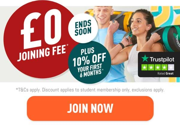 Students! Get £0 joining fee and 10% off your first six months on monthly memberships