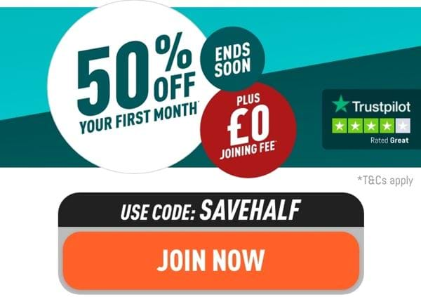 Get 50% off your first month plus £0 Joining Fee Today with code SAVEHALF. Ends soon. Selected gyms only.